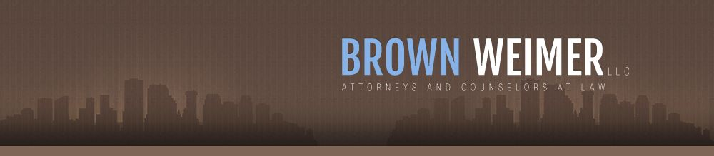 Brown Weimer LLC Attorneys and Counselors at Law